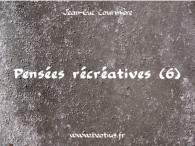 Pensées récréatives (6)