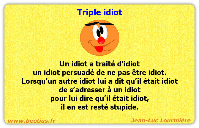 Triple idiot